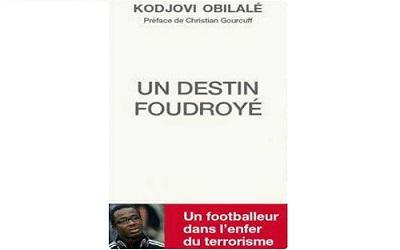 """Un destin foudroyé - Du football à la littérature : Obilalé publie """"Un destin foudroyé"""""""