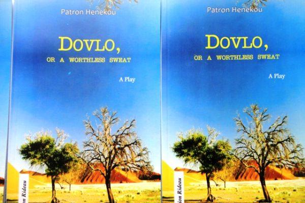 """Dovlo bon 600x400 - Vient de paraître: """"Dovlo or a worthless sweat"""", une pièce de théâtre de  Patron Henekou"""